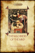 The Machinery of the Mind