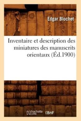 Inventaire Et Description Des Miniatures Des Manuscrits Orientaux (Arts)