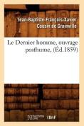 Le Dernier Homme, Ouvrage Posthume, (Ed.1859)  [FRE]