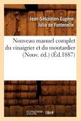 Nouveau Manuel Complet Du Vinaigrier Et Du Moutardier (Nouv. Ed.) (Ed.1887)  [FRE]