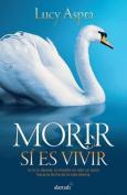 Morir Si Es Vivir  [Spanish]