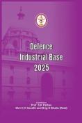 Defence Industrial Base 2025