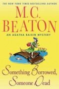 Something Borrowed, Someone Dead (Agatha Raisin Mysteries