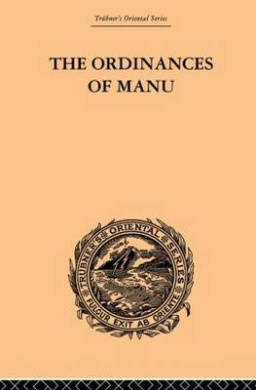 The Ordinances of Manu: Translated from the Sanskrit