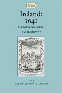 Ireland: 1641: Contexts and Reactions (Studies in Early Modern Irish History)