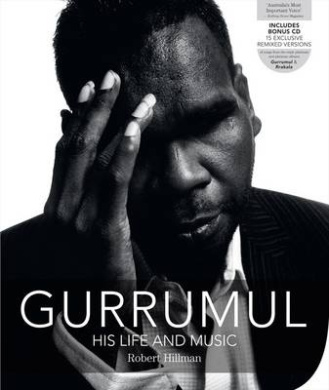 Gurrumul: His Life and Music [With CD (Audio)]