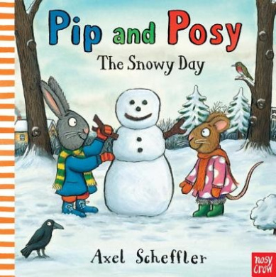 Pip and Posy: The Snowy Day (Pip and Posy)