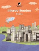 Infused Readers: Book 6