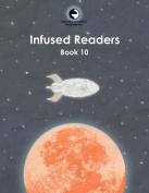 Infused Readers: Book 10