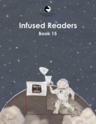 Infused Readers: Book 15