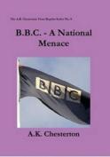 B.B.C. - A National Menace