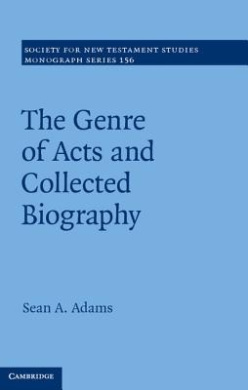 The Genre of Acts and Collected Biography (Society for New Testament Studies Monograph Series)