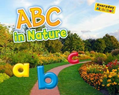 ABC in Nature (Early Years: Everyday Alphabet)