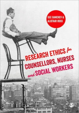 Research Ethics for Counsellors, Nurses & Social Workers