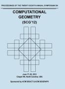Scg 12 Proceedings of the 28th Annual Symposium on Computational Geometry