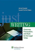 Just Writing, Grammar, Punctuation, and Style for the Legal Writer, Fourth Edition