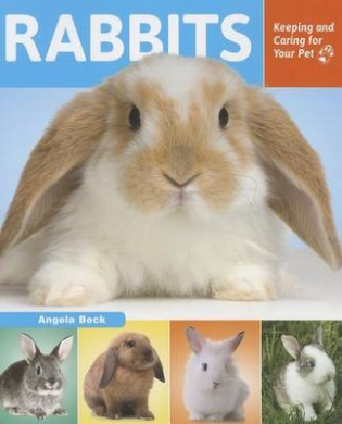 Rabbits: Keeping and Caring for Your Pet (Keeping and Caring for Your Pet)