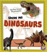 Show Me Dinosaurs (A+ Books