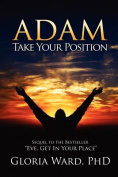 Adam, Take Your Position
