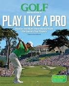 Golf Magazine's Play Like a Pro