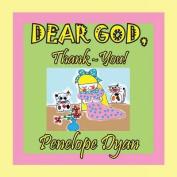 Dear God, Thank-You!