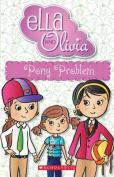Pony Problem (Ella and Olivia)
