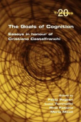 The Goals of Cognition. Essays in Honour of Cristiano Castelfranchi