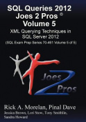SQL Queries 2012 Joes 2 Pros (R) Volume 5