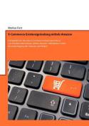 E-Commerce Existenzgrundung Mittels Amazon [GER]