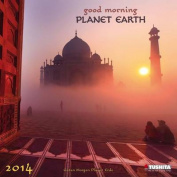 Good Morning Planet Earth 2014