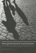 Intergenerational Transmission of Criminal and Violent Behaviour