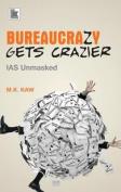 Bureaucrazy Gets Crazier