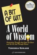A   Bit of Wit a World of Wisdom