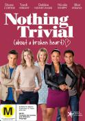 Nothing Trivial [Region 4]