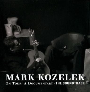 Mark Kozelek on Tour: The Soundtrack [Digipak]