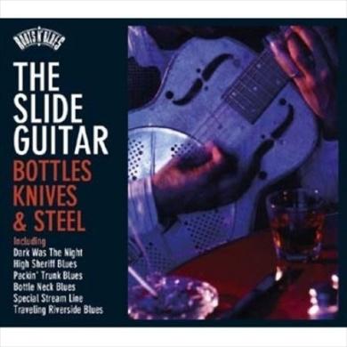 Roots N'Blues: The Slide Guitar: Bottles, Knives & Steel
