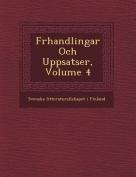 F Rhandlingar Och Uppsatser, Volume 4 [SWE]