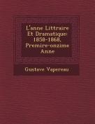 L'Ann E Litt Raire Et Dramatique [FRE]