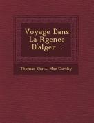 Voyage Dans La R Gence D'Alger...