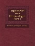 Tijdschrift Voor Entomologie, Part 1 [DUT]