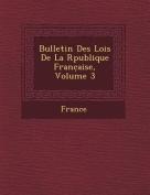 Bulletin Des Lois de La R Publique Franc Aise, Volume 3 [FRE]