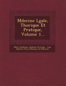 M Decine L Gale, Th Orique Et Pratique, Volume 1... [FRE]
