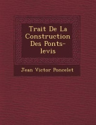Trait de La Construction Des Ponts-Levis [FRE]
