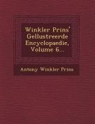 Winkler Prins' GE Llustreerde Encyclopaedie, Volume 6... [DUT]