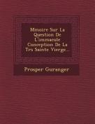M Moire Sur La Question de L'Immacul E Conception de La Tr S Sainte Vierge...