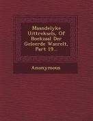 Maandelyke Uittreksels, of Boekzaal Der Geleerde Waerelt, Part 19...