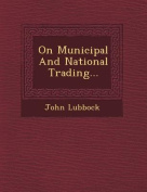 On Municipal and National Trading...
