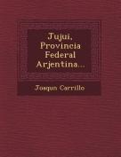 Jujui, Provincia Federal Arjentina... [Spanish]