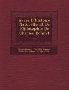 Uvres D'Histoire Naturelle Et de Philosophie de Charles Bonnet ... [FRE]