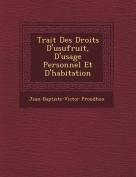 Trait Des Droits D'Usufruit, D'Usage Personnel Et D'Habitation